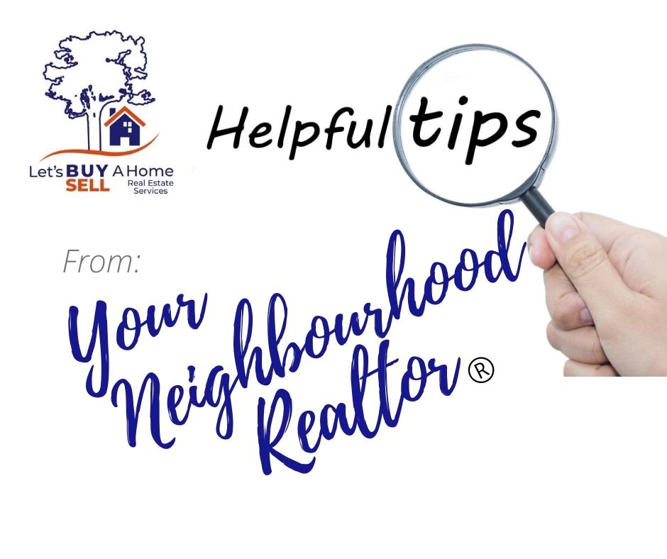 Helpful Tips From Your Neighbourhood Realtor